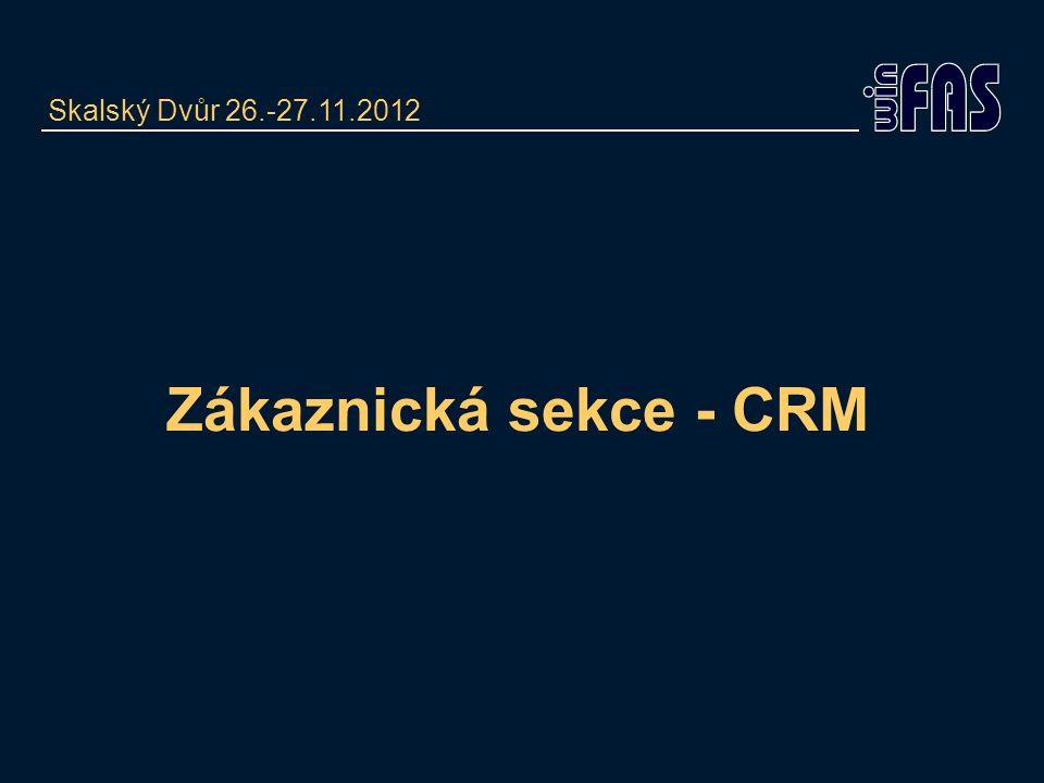 Skalský Dvůr 26.-27.11.2012 Zákaznická sekce - CRM