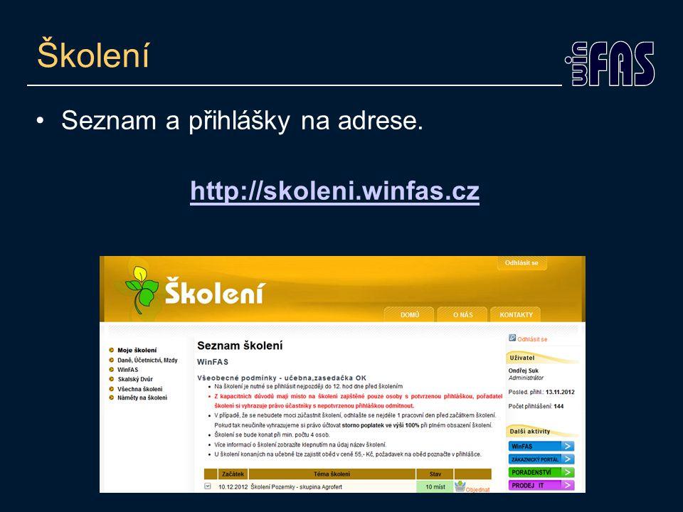 Školení Seznam a přihlášky na adrese. http://skoleni.winfas.cz