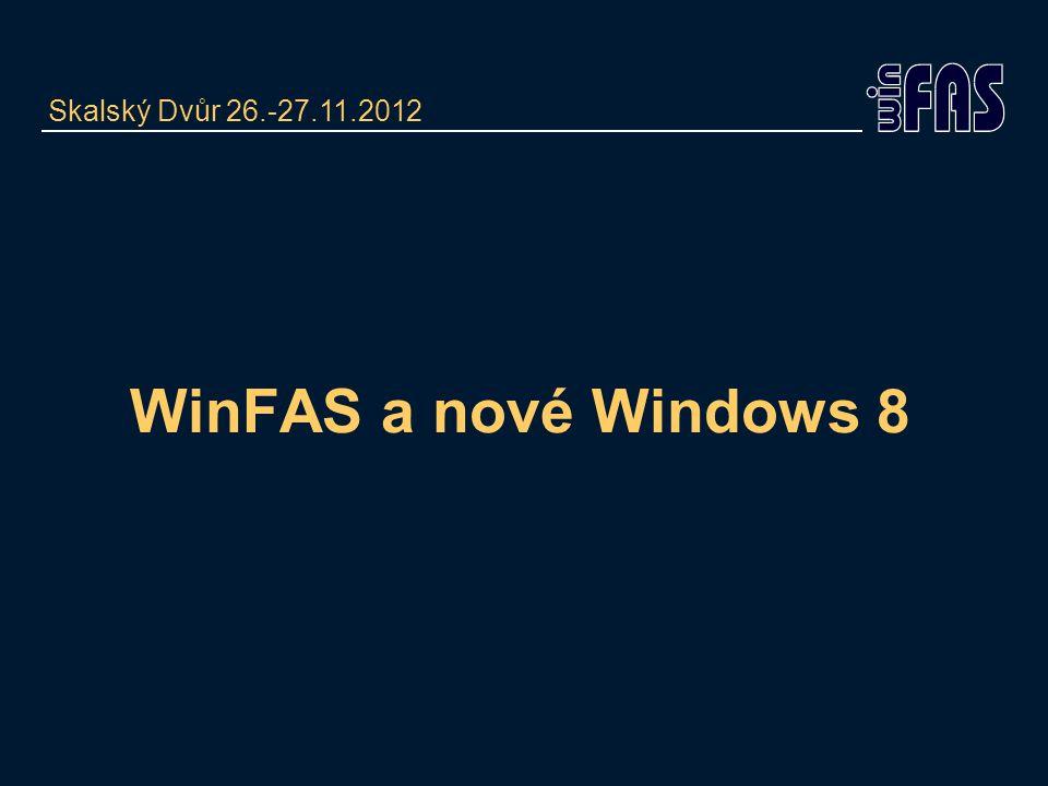 Skalský Dvůr 26.-27.11.2012 WinFAS a nové Windows 8