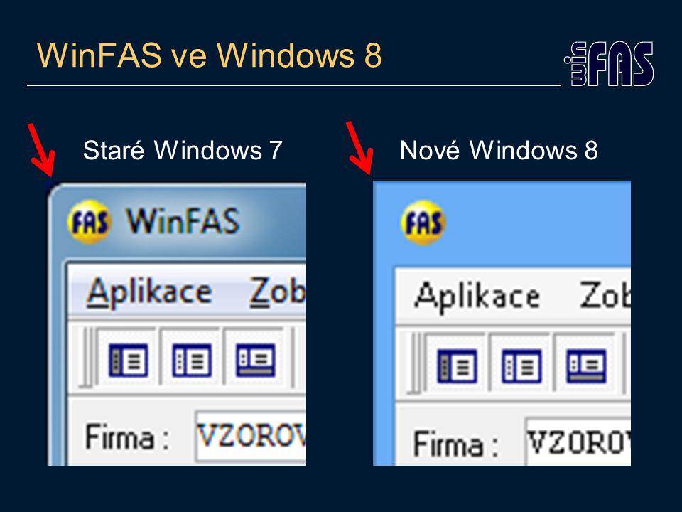 WinFAS ve Windows 8 Staré Windows 7 Nové Windows 8