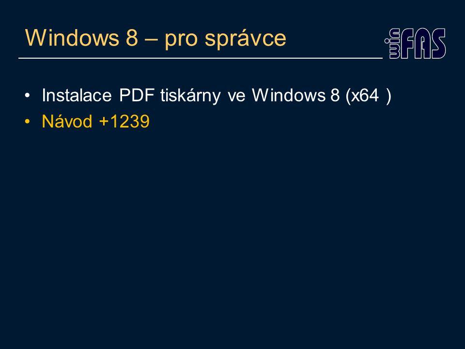 Windows 8 – pro správce Instalace PDF tiskárny ve Windows 8 (x64 )