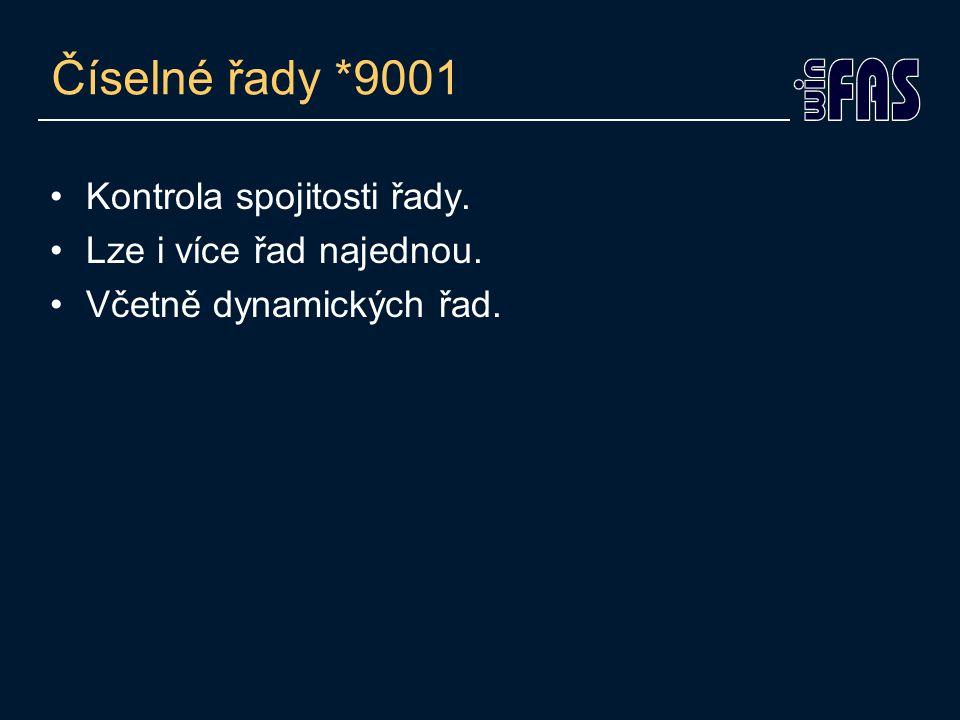 Číselné řady *9001 Kontrola spojitosti řady. Lze i více řad najednou.