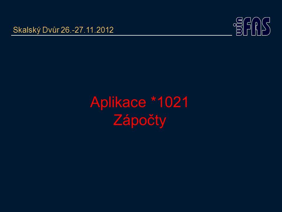 Skalský Dvůr 26.-27.11.2012 Aplikace *1021 Zápočty