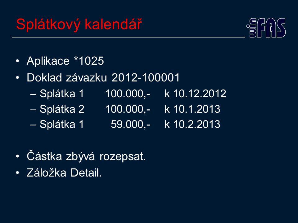 Splátkový kalendář Aplikace *1025 Doklad závazku 2012-100001