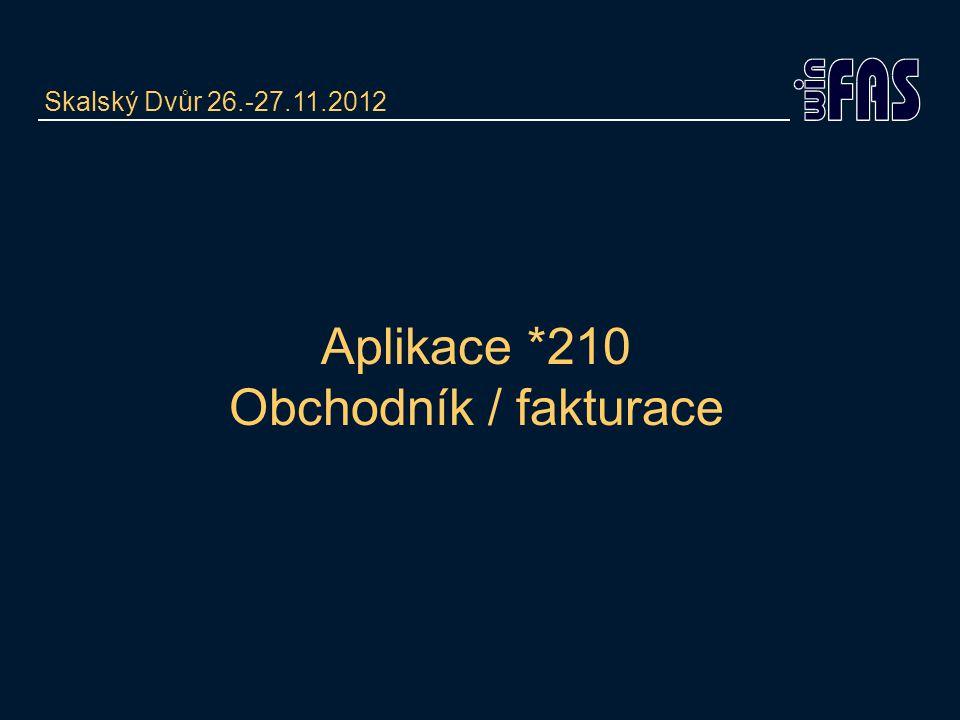 Aplikace *210 Obchodník / fakturace