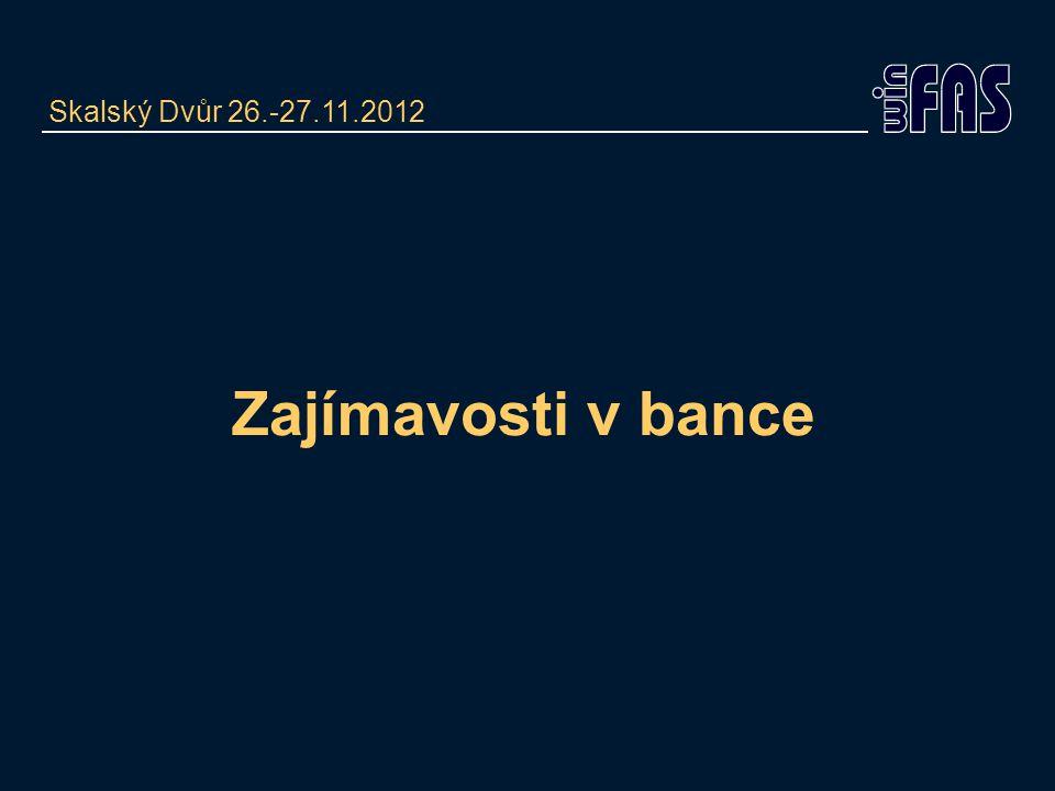 Skalský Dvůr 26.-27.11.2012 Zajímavosti v bance