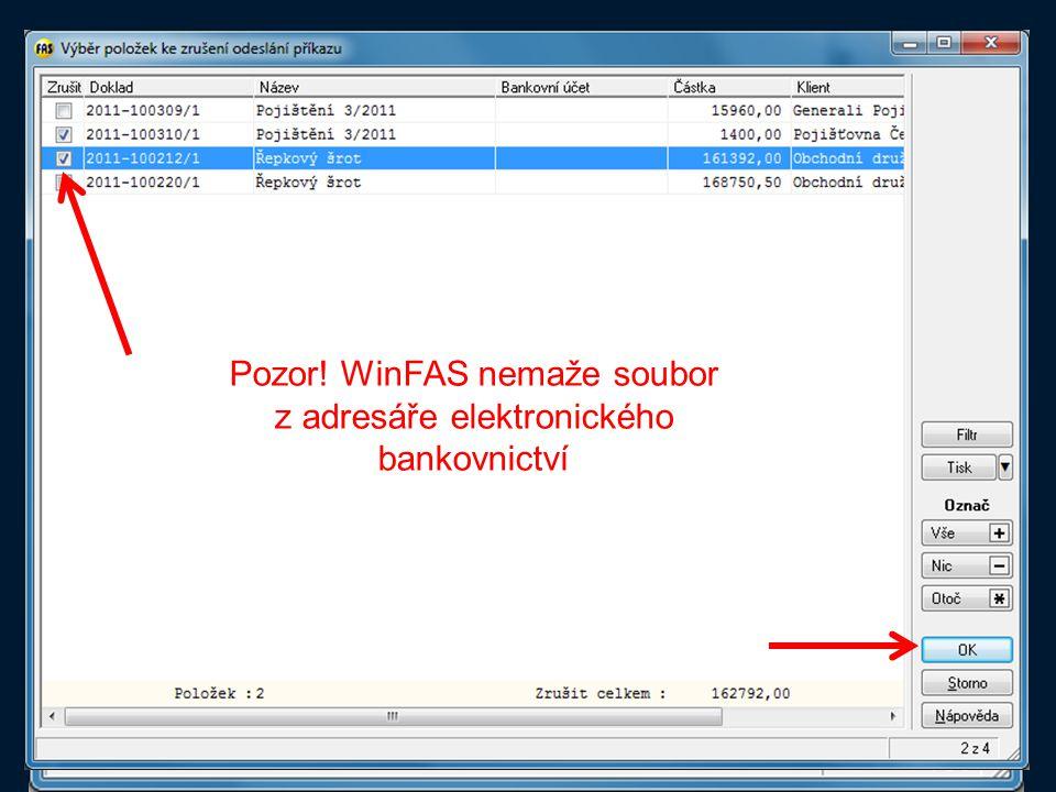 Pozor! WinFAS nemaže soubor z adresáře elektronického bankovnictví