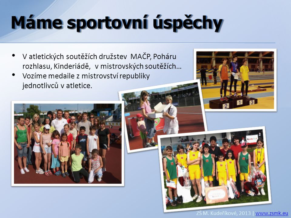 Máme sportovní úspěchy Máme sportovní úspěchy