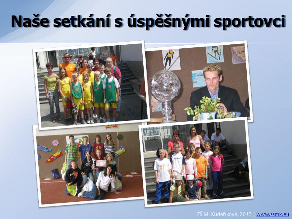 Naše setkání s úspěšnými sportovci Naše setkání s úspěšnými sportovci