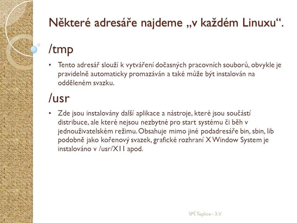 """/tmp /usr Některé adresáře najdeme """"v každém Linuxu ."""