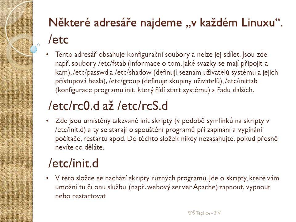 /etc /etc/rc0.d až /etc/rcS.d /etc/init.d