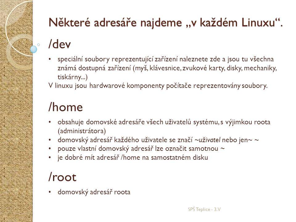 """/dev /home /root Některé adresáře najdeme """"v každém Linuxu ."""
