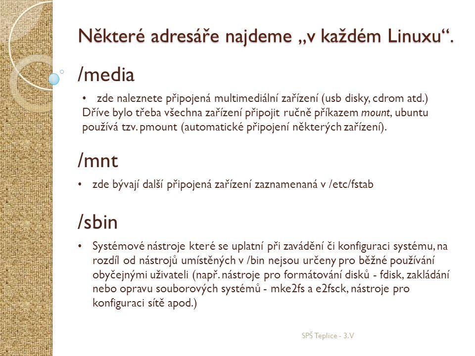 """/media /mnt /sbin Některé adresáře najdeme """"v každém Linuxu ."""