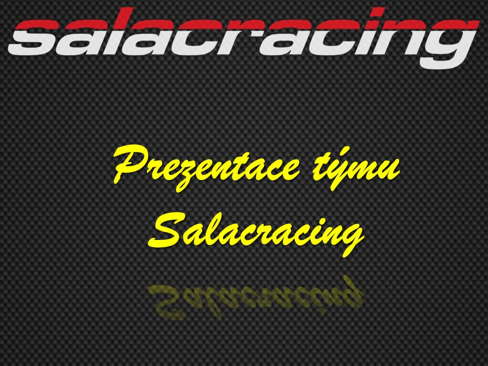 Prezentace týmu Salacracing