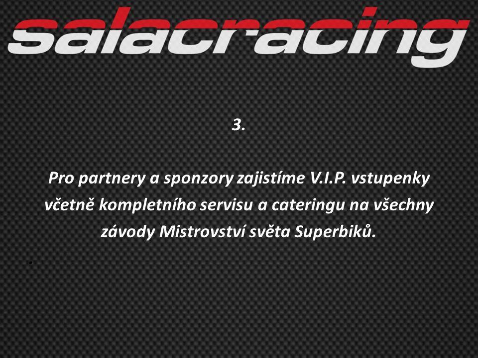3. Pro partnery a sponzory zajistíme V. I. P