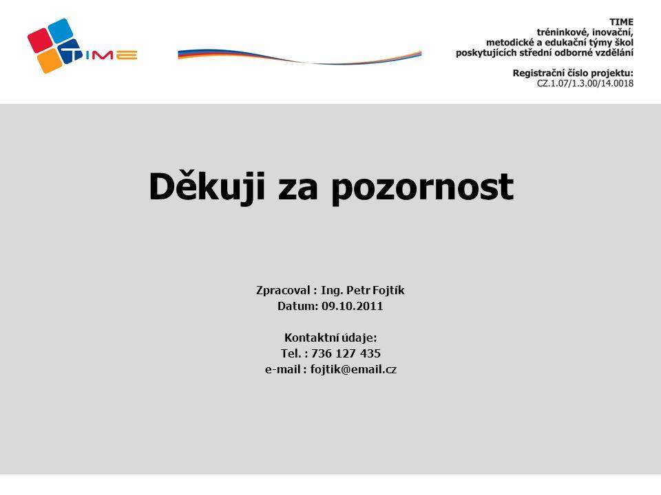 Zpracoval : Ing. Petr Fojtík e-mail : fojtik@email.cz