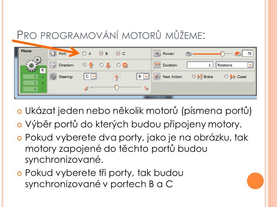 Pro programování motorů můžeme: