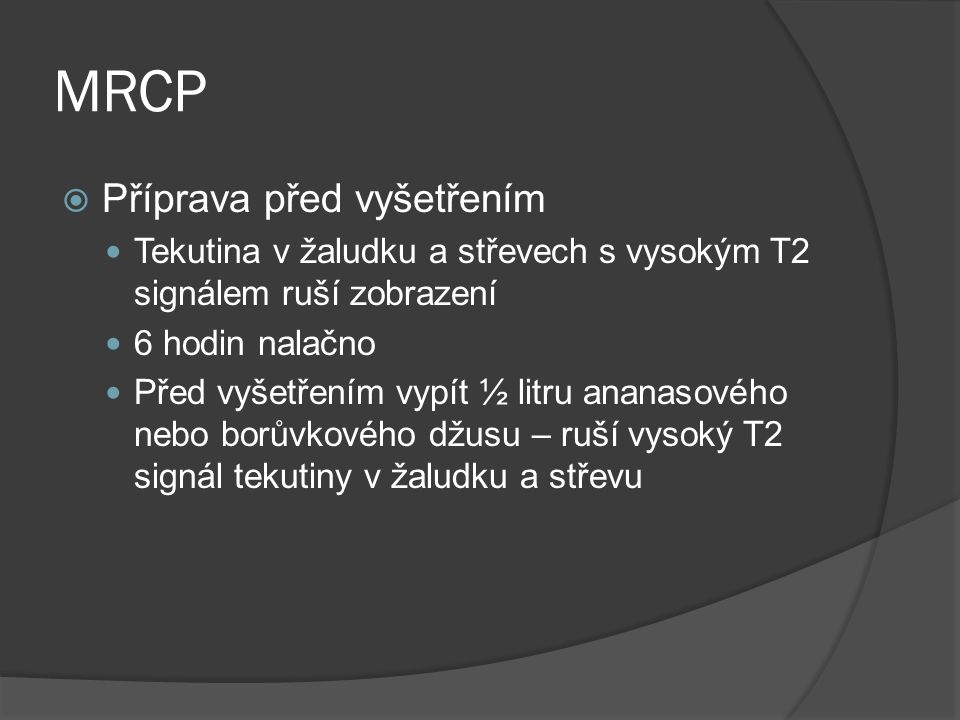 MRCP Příprava před vyšetřením