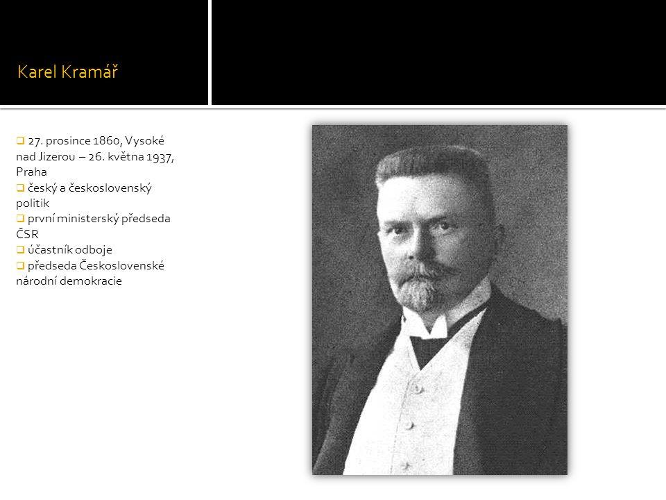 Karel Kramář 27. prosince 1860, Vysoké nad Jizerou – 26. května 1937, Praha. český a československý politik.