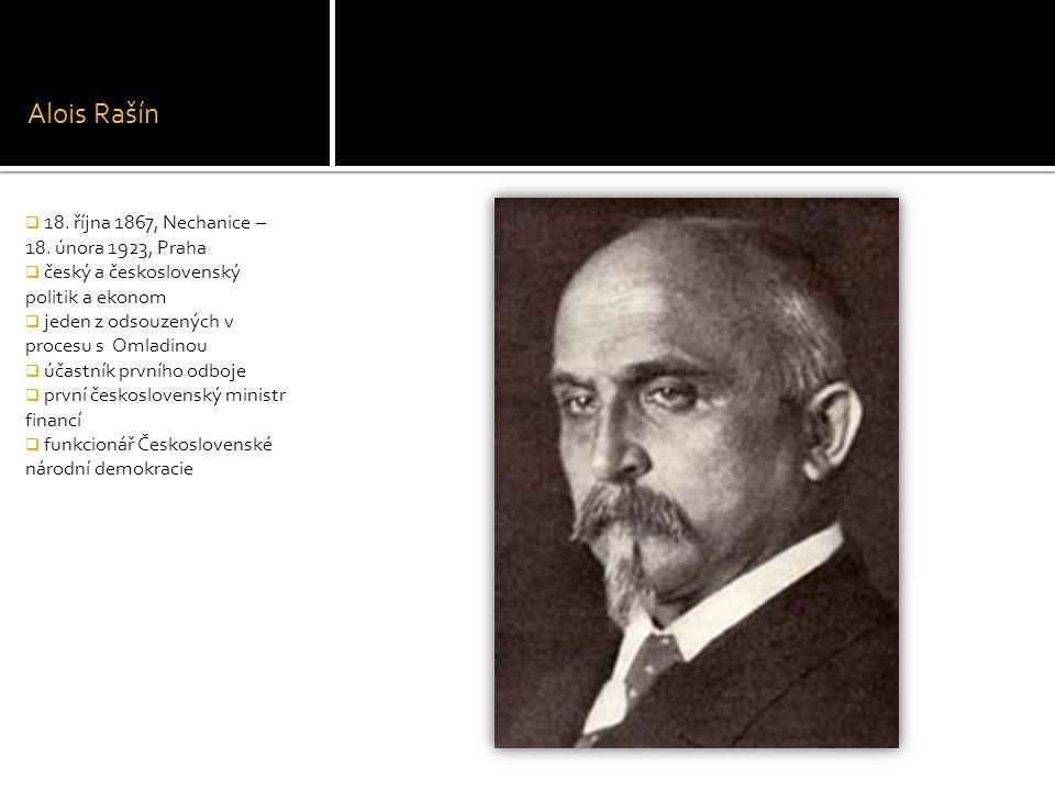 Alois Rašín 18. října 1867, Nechanice – 18. února 1923, Praha