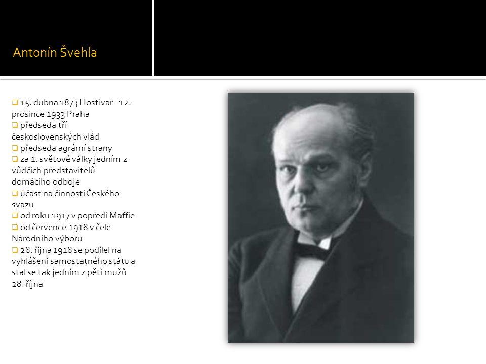 Antonín Švehla 15. dubna 1873 Hostivař - 12. prosince 1933 Praha