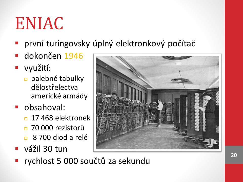eniac první turingovsky úplný elektronkový počítač dokončen 1946