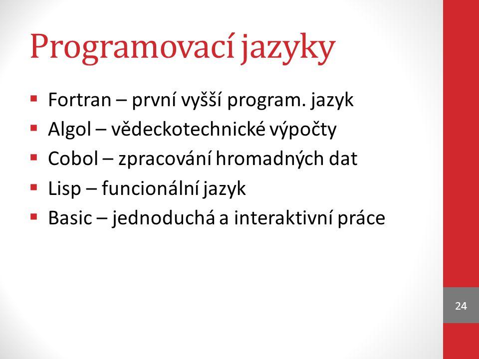 Programovací jazyky Fortran – první vyšší program. jazyk