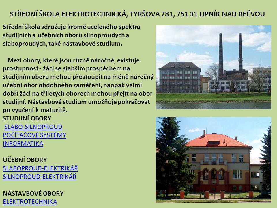 STŘEDNÍ ŠKOLA ELEKTROTECHNICKÁ, TYRŠOVA 781, 751 31 LIPNÍK NAD BEČVOU