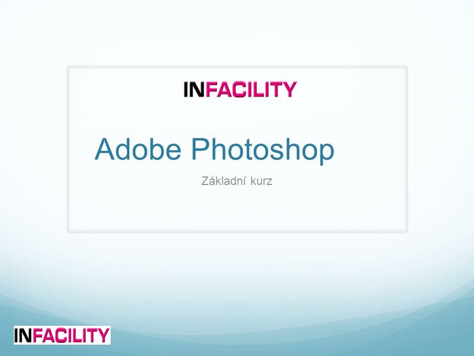 Adobe Photoshop Základní kurz