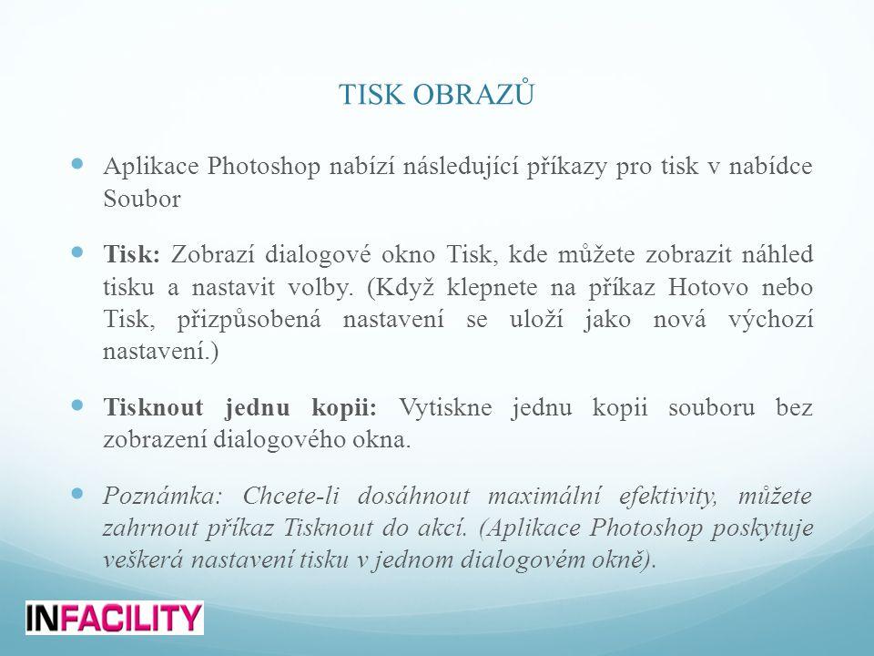 TISK OBRAZŮ Aplikace Photoshop nabízí následující příkazy pro tisk v nabídce Soubor.
