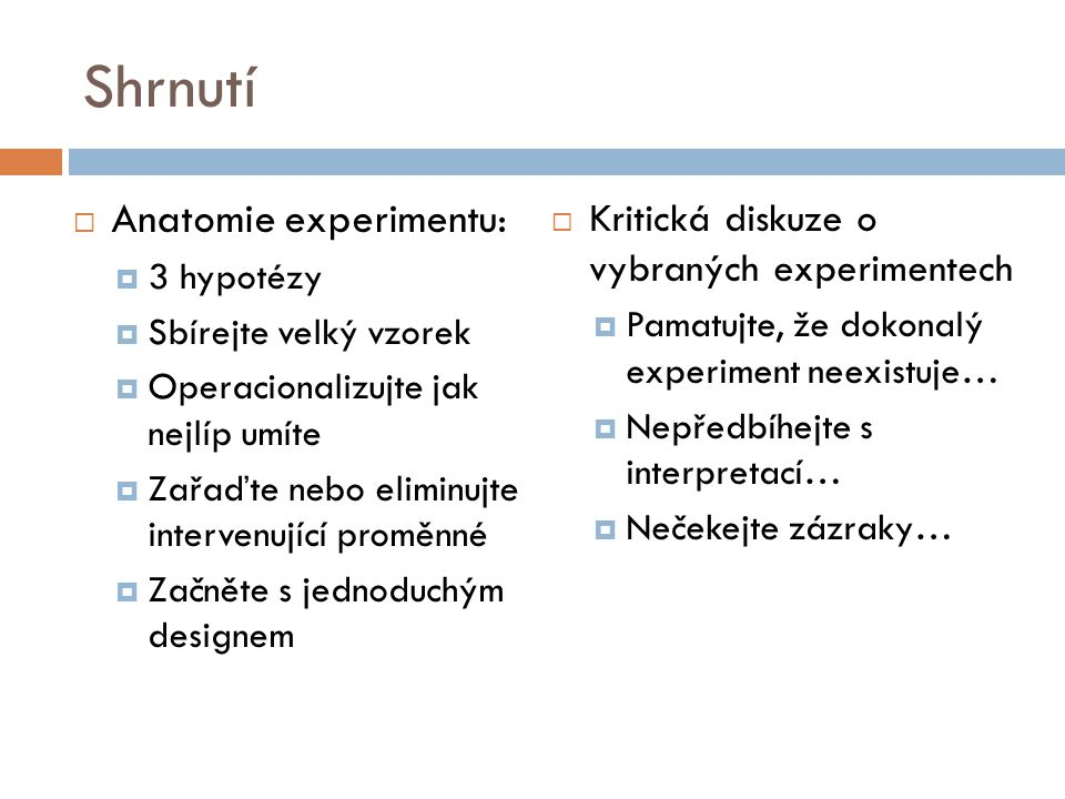 Shrnutí Anatomie experimentu: