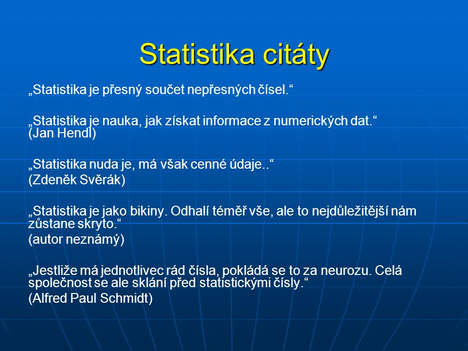 """Statistika citáty """"Statistika je přesný součet nepřesných čísel."""