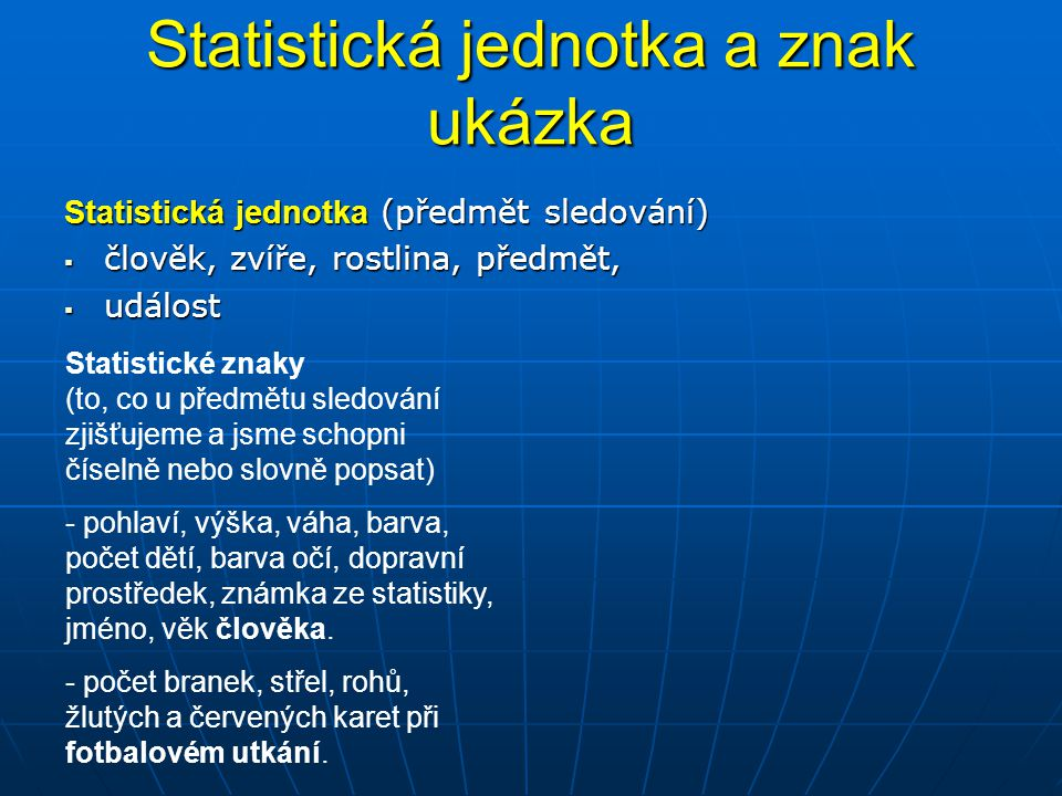 Statistická jednotka a znak ukázka