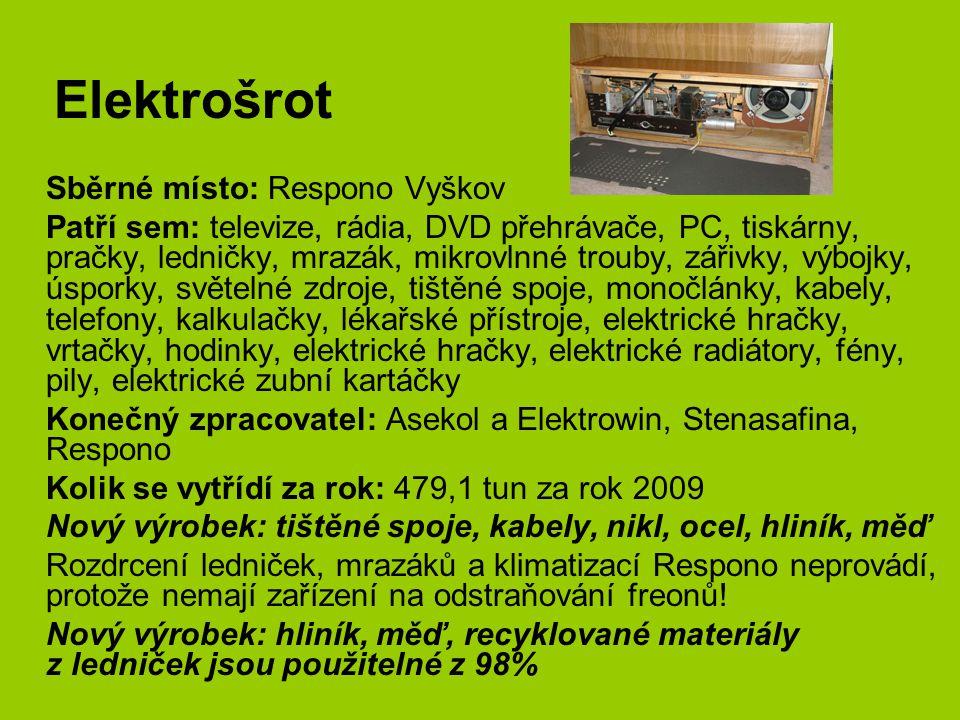 Elektrošrot Sběrné místo: Respono Vyškov