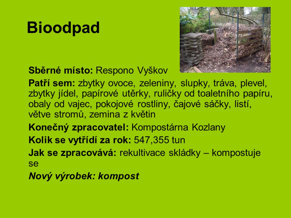 Bioodpad Sběrné místo: Respono Vyškov
