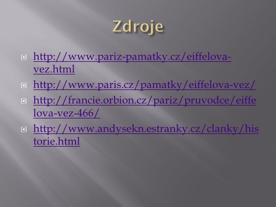 Zdroje http://www.pariz-pamatky.cz/eiffelova-vez.html