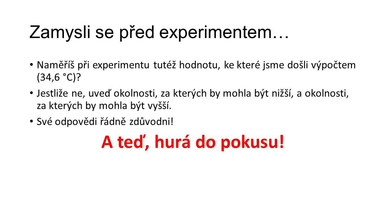 Zamysli se před experimentem…