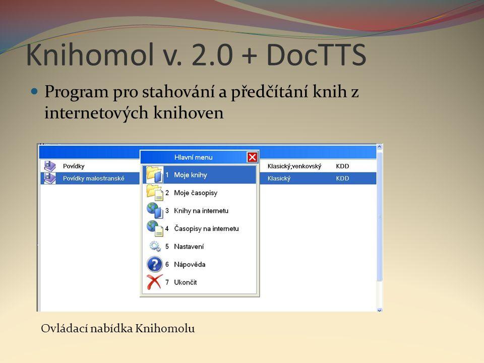 Knihomol v. 2.0 + DocTTS Program pro stahování a předčítání knih z internetových knihoven.