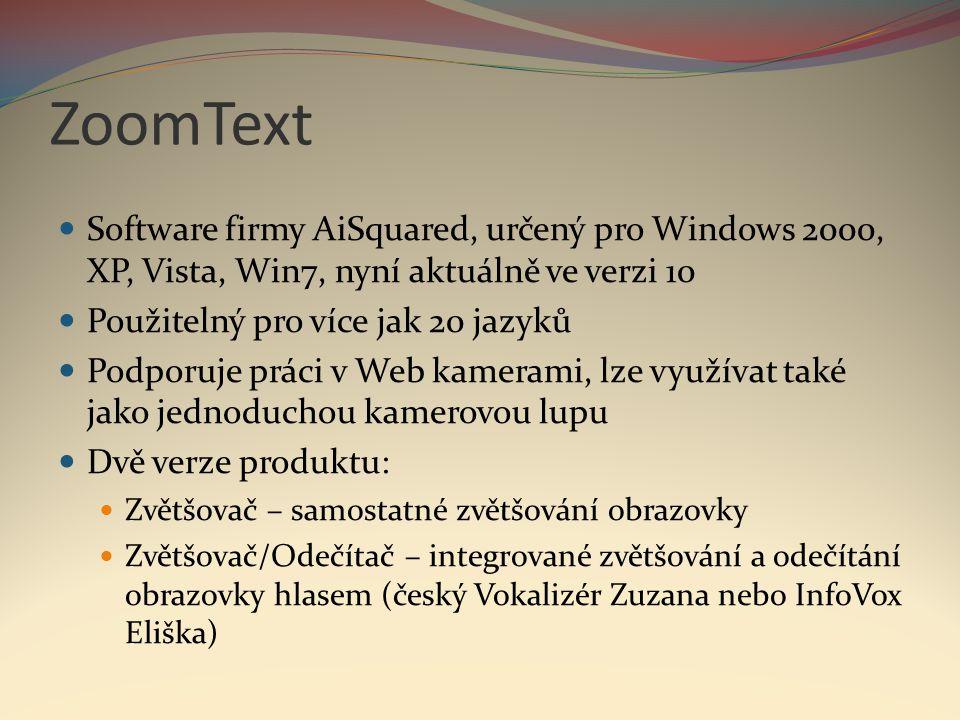 ZoomText Software firmy AiSquared, určený pro Windows 2000, XP, Vista, Win7, nyní aktuálně ve verzi 10.