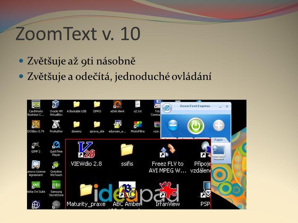 ZoomText v. 10 Zvětšuje až 9ti násobně