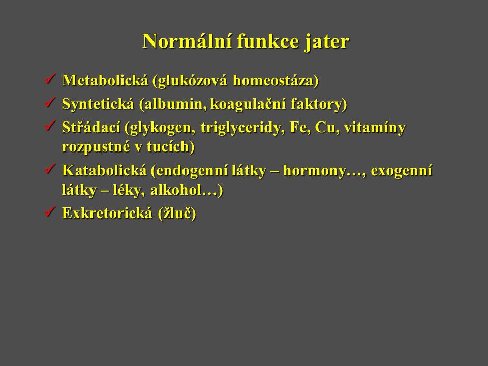 Normální funkce jater Metabolická (glukózová homeostáza)