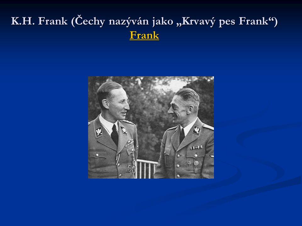 """K.H. Frank (Čechy nazýván jako """"Krvavý pes Frank ) Frank"""