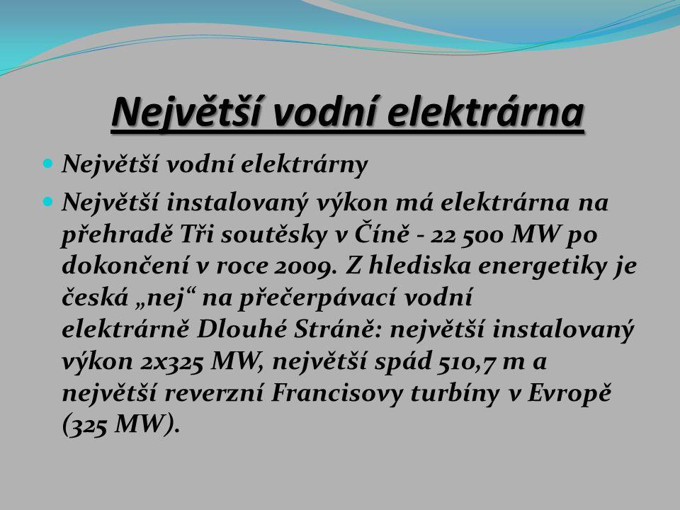 Největší vodní elektrárna