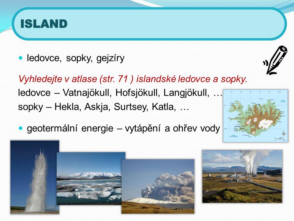 ISLAND ledovce, sopky, gejzíry