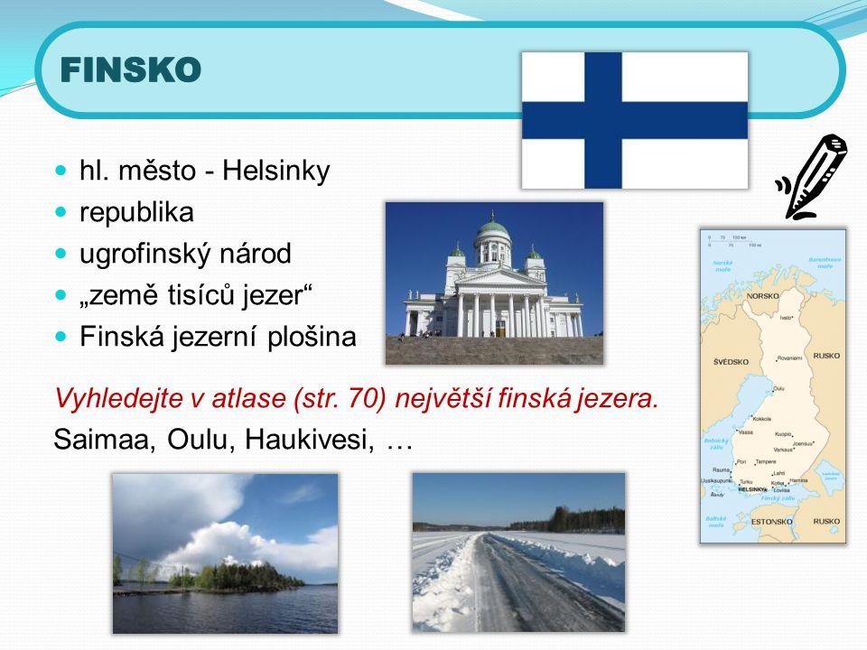 FINSKO hl. město - Helsinky republika ugrofinský národ