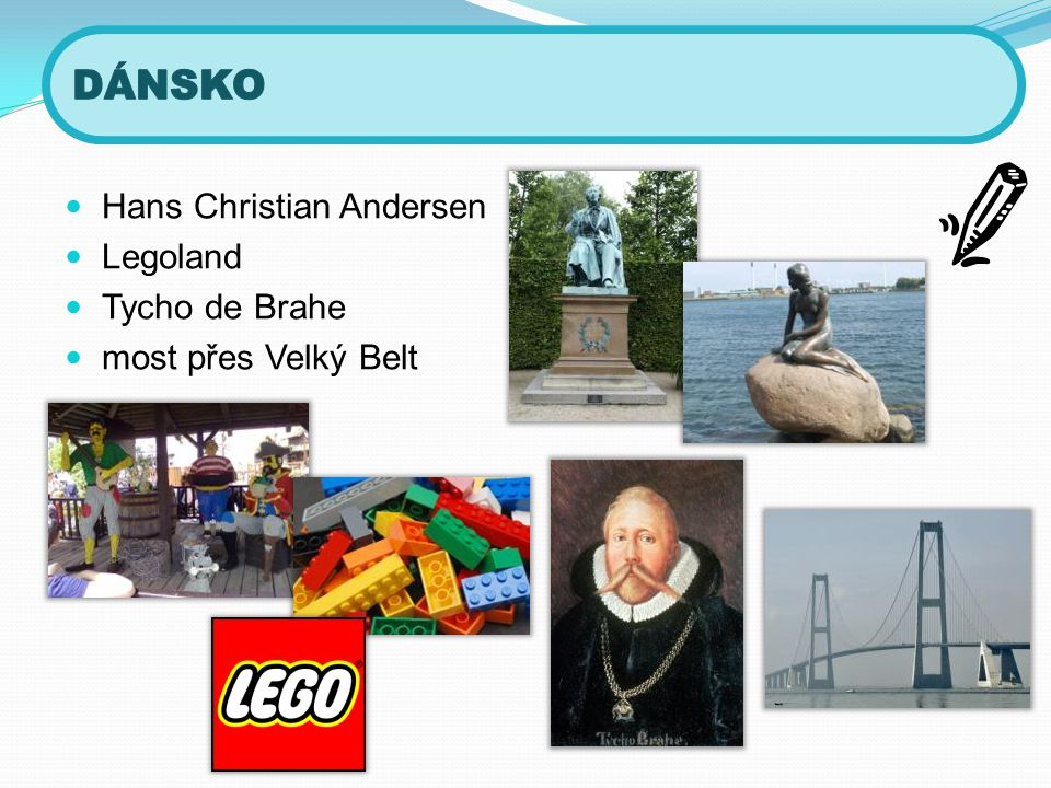DÁNSKO Hans Christian Andersen Legoland Tycho de Brahe