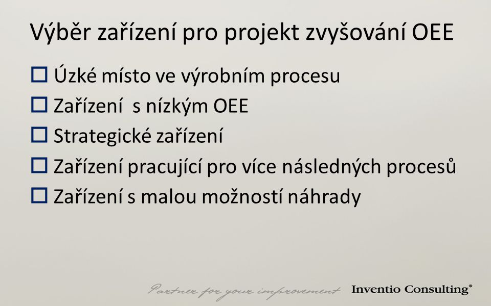 Výběr zařízení pro projekt zvyšování OEE