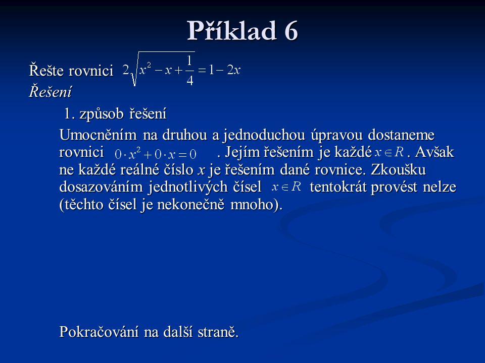 Příklad 6 Řešte rovnici Řešení 1. způsob řešení