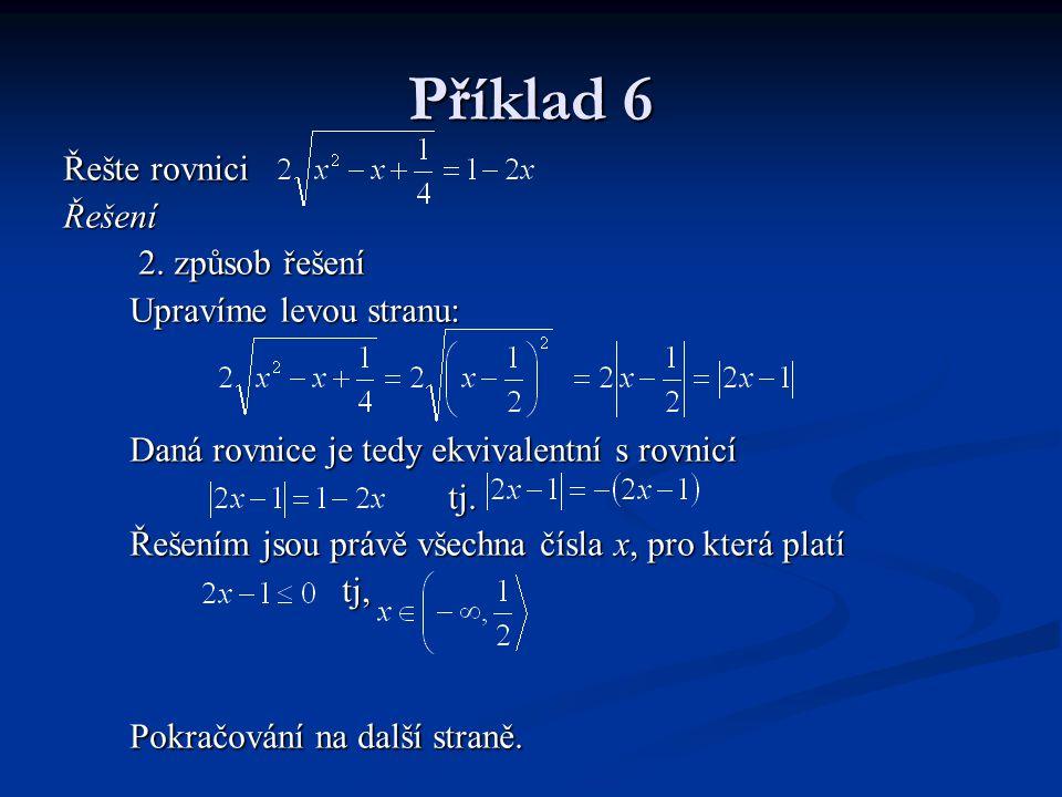 Příklad 6 Řešte rovnici Pokračování na další straně. Řešení