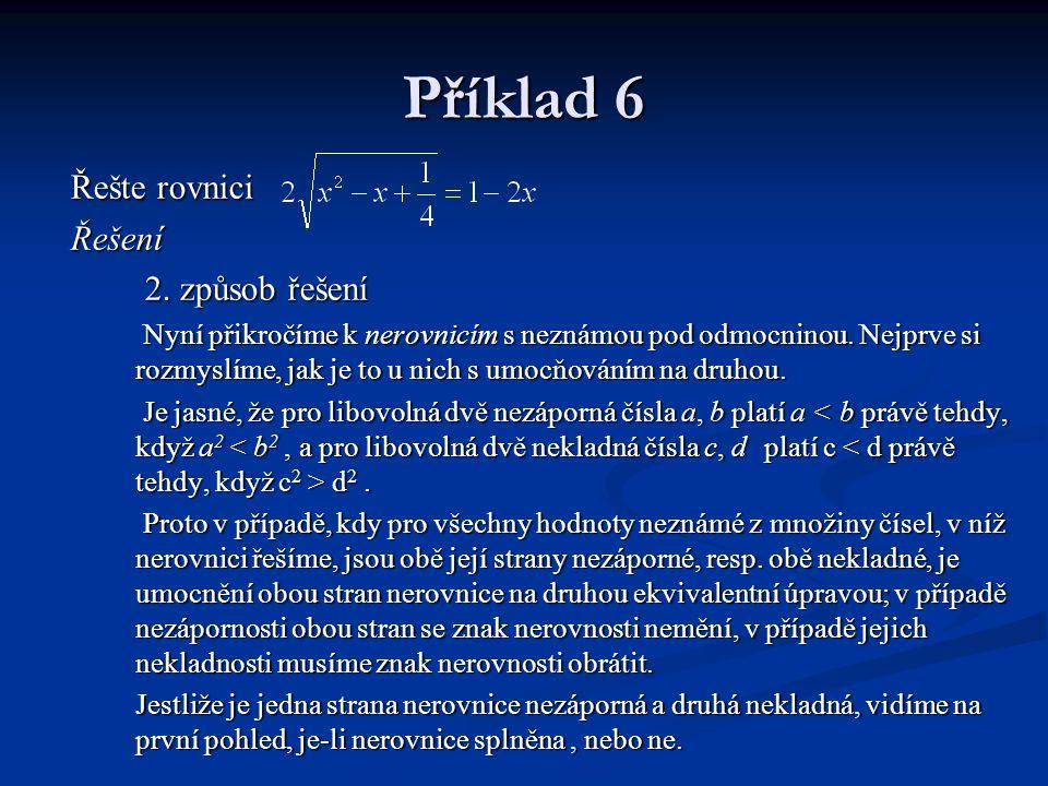 Příklad 6 Řešte rovnici Řešení 2. způsob řešení